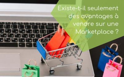 E-commerçants, existe-t-il seulement des avantages à vendre sur une Marketplace?