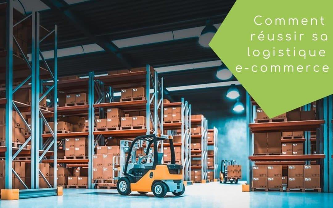 Comment réussir sa logistique e-commerce ?