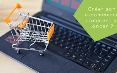 Créer son e-commerce, comment se lancer ?
